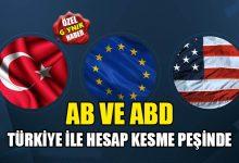 Photo of AB ve ABD, Türkiye ile hesap kesme peşinde